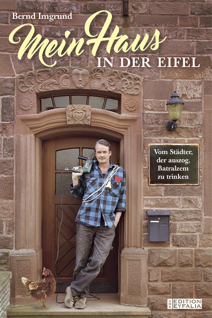 Mein Haus in der Eifel als eBook Download von B...