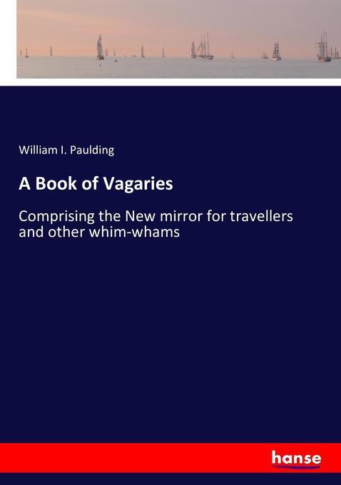 A Book of Vagaries als Buch von William I. Paul...