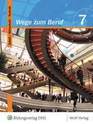 Wege zum Beruf 7. Schülerbuch. Bayern