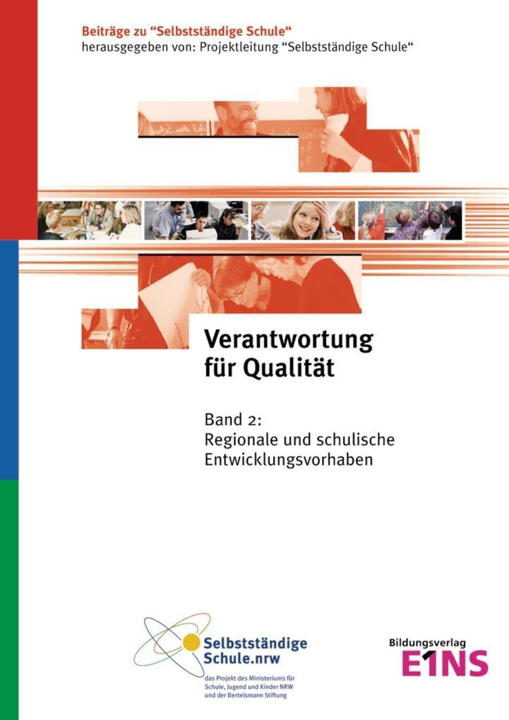 Verantwortung für Qualität 2. Regionale und schulische Entwicklungsvorhaben als Buch