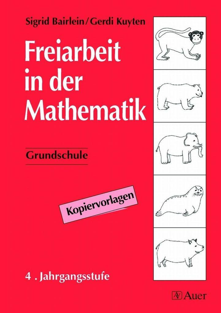 Freiarbeit in der Mathematik. Grundschule. 4. Jahrgangsstufe als Buch