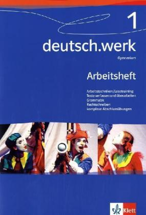 deutsch.werk 1. Arbeitsheft. Gymnasium als Buch