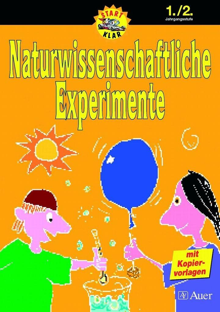Naturwissenschaftliche Experimente 1./2. Schuljahr als Buch