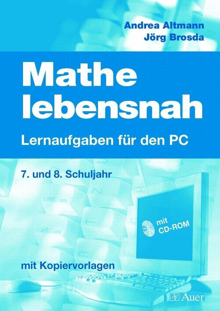 Mathe lebensnah -Lernaufgaben für den PC. Mit CD-ROM als Buch
