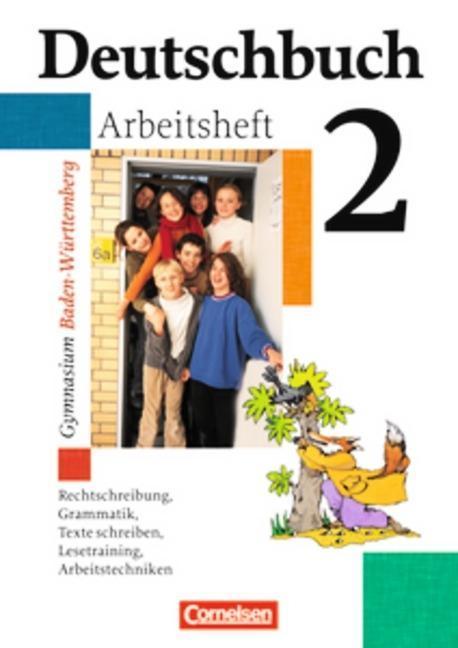 Deutschbuch 2. 6. Schuljahr Arbeitsheft. Baden-Württemberg. Gymnasium. Neue Rechtschreibung als Buch