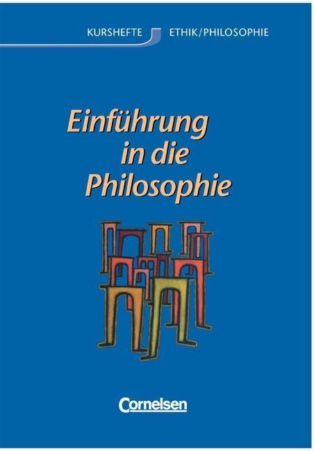 Kurshefte Ethik / Philosophie. Einführung in die Philosophie. Allgemeine Ausgabe. Schülerbuch als Buch