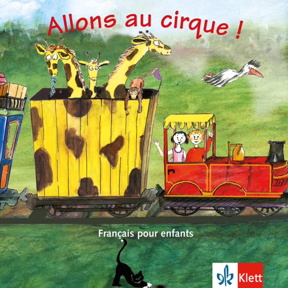 Allons au cirque! CD. Lieder Reime als Hörbuch