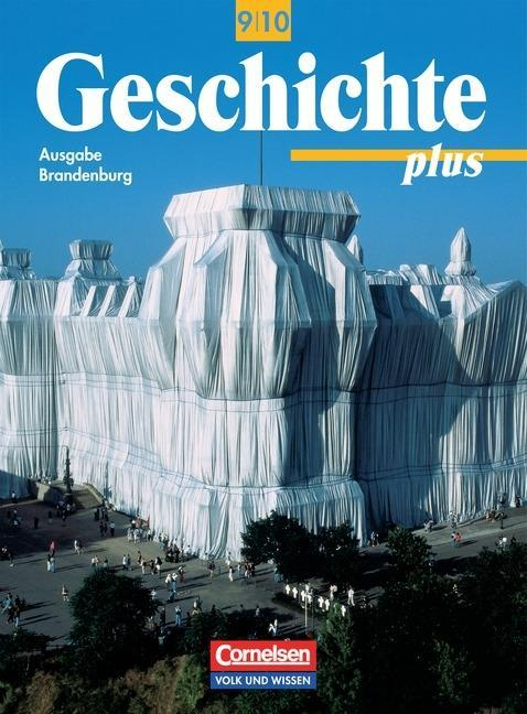 Geschichte plus 9/10. Schülerbuch. Neubearbeitung. Brandenburg als Buch
