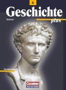 Geschichte plus 6. Schülerbuch. Neubearbeitung. Sachsen