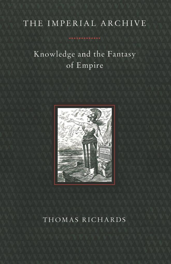 Imperial Archive: Knowledge and the Fantasy of Empire als Taschenbuch