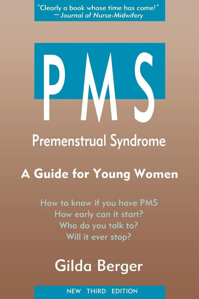 PMS: Premenstrual Syndorme: A Guide for Young Women als Taschenbuch