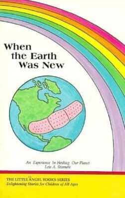 When the Earth Was New: An Experience in Healing Our Planet als Taschenbuch