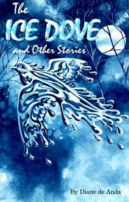 The Ice Dove and Other Stories als Taschenbuch