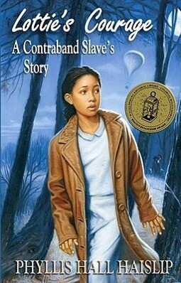 Lottie's Courage: A Contraband Slave's Story als Taschenbuch