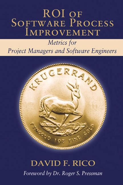 Roi of Software Process Improvement: Metrics for Project Managers and Software Engineers als Buch