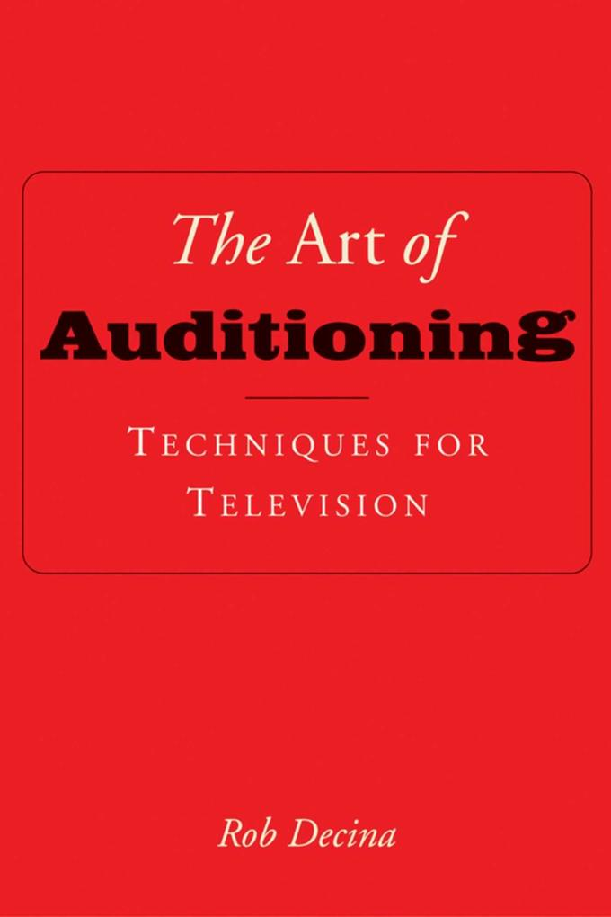 The Art of Auditioning: Techniques for Television als Taschenbuch