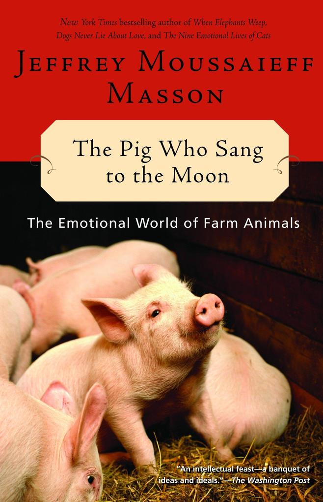 The Pig Who Sang to the Moon: The Emotional World of Farm Animals als Taschenbuch