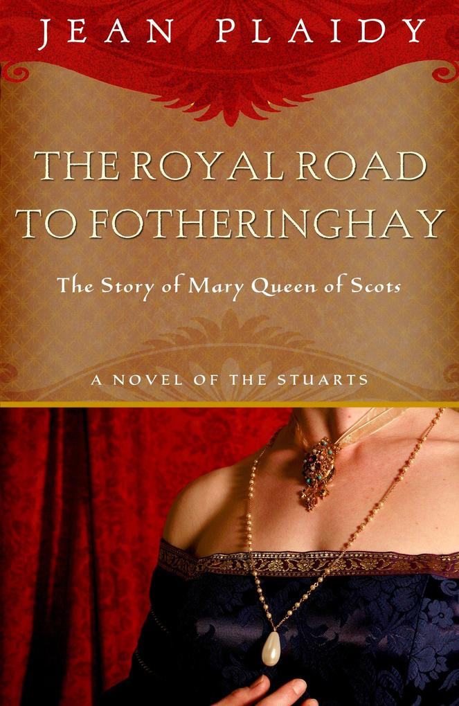 Royal Road to Fotheringhay: The Story of Mary, Queen of Scots als Taschenbuch