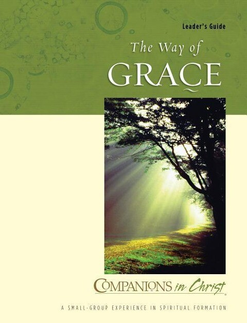 Companions in Christ: The Way of Grace: Leader's Guide als Taschenbuch