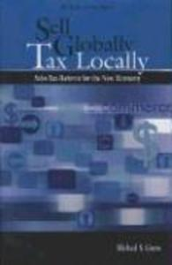 Sell Globally, Tax Locally: Sales Tax Reform for the New Economy als Taschenbuch