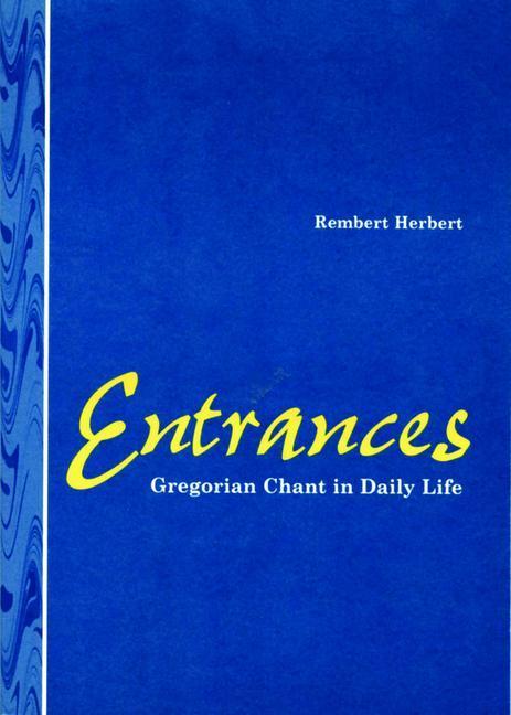 Entrances: Gregorian Chant in Daily Life als Taschenbuch