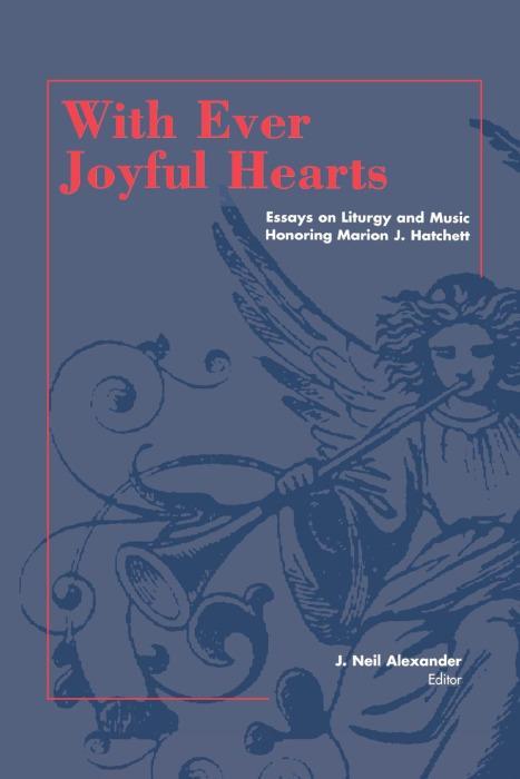 With Ever Joyful Hearts: Essays on Liturgy and Music Honoring Marion J. Hatchett als Taschenbuch