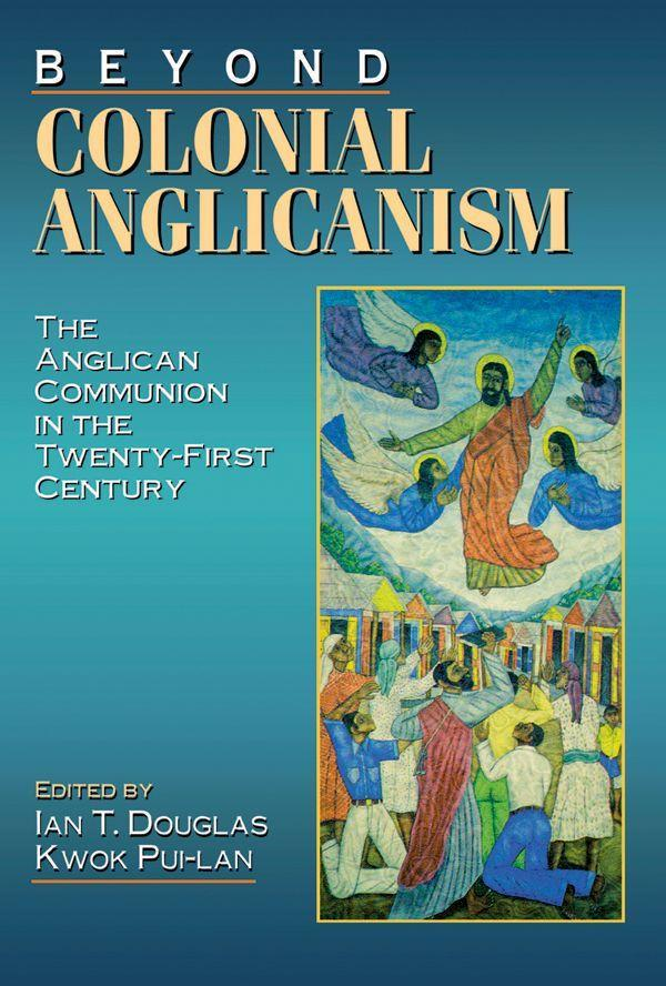 Beyond Colonial Anglicanism als Taschenbuch