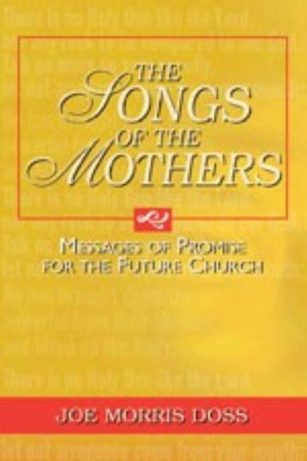 The Songs of the Mothers: Messages of Promise for the Future Church als Taschenbuch