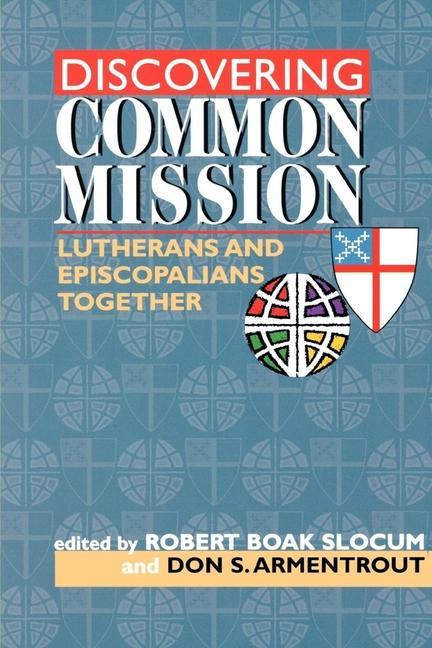 Discovering Common Mission: Lutherans and Episcopalians Together als Taschenbuch
