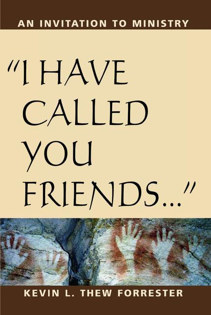 I Have Called You Friends: An Invitation to Ministry als Taschenbuch