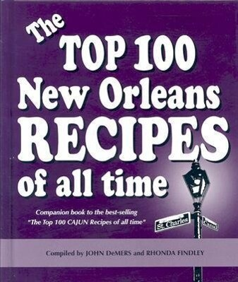 The Top 100 New Orleans Recipes of All Time als Buch