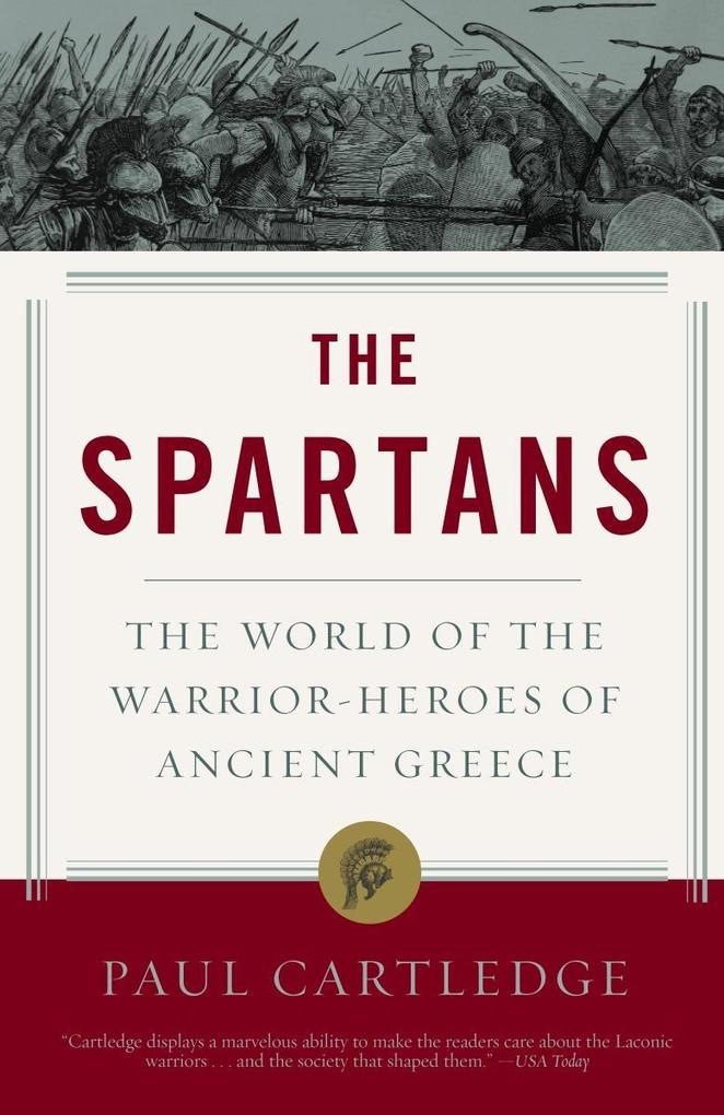 The Spartans: The World of the Warrior-Heroes of Ancient Greece als Taschenbuch