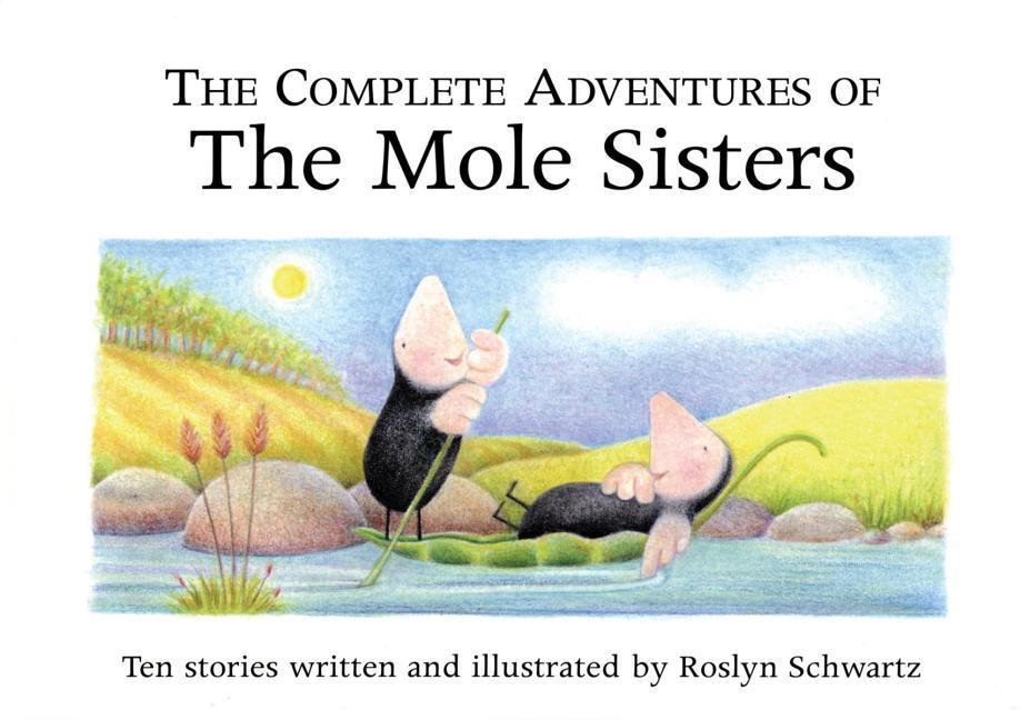 The Complete Adventures of the Mole Sisters als Buch