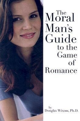 The Moral Man's Guide to the Game of Romance als Taschenbuch