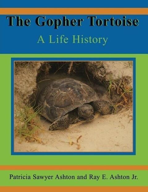 The Gopher Tortoise: A Life History als Taschenbuch