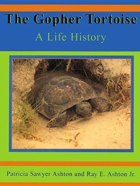The Gopher Tortoise: A Life History als Buch