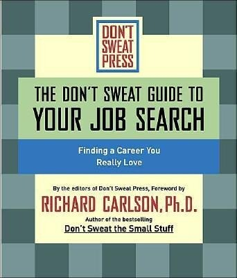 The Don't Sweat Guide to Your Job Search: Finding a Career You Really Love als Hörbuch