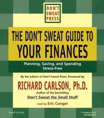 The Don't Sweat Guide to Your Finances: Planning, Saving, and Spending Stress-Free als Hörbuch