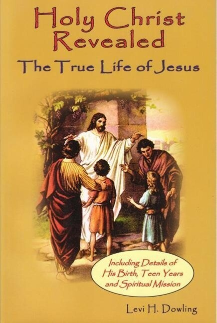 Holy Christ Revealed: The True Life of Jesuson als Taschenbuch