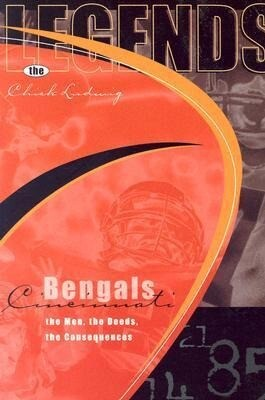 Legends: Cincinnati Bengals: The Men, the Deeds, the Consequences als Taschenbuch