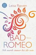 Bad Romeo 02 - Ich werde immer bei dir sein
