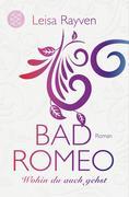 Bad Romeo - Wohin du auch gehst