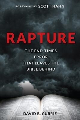 Rapture: The End-Times Error That Leaves the Bible Behind als Taschenbuch