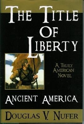 The Title of Liberty: Ancient America als Buch