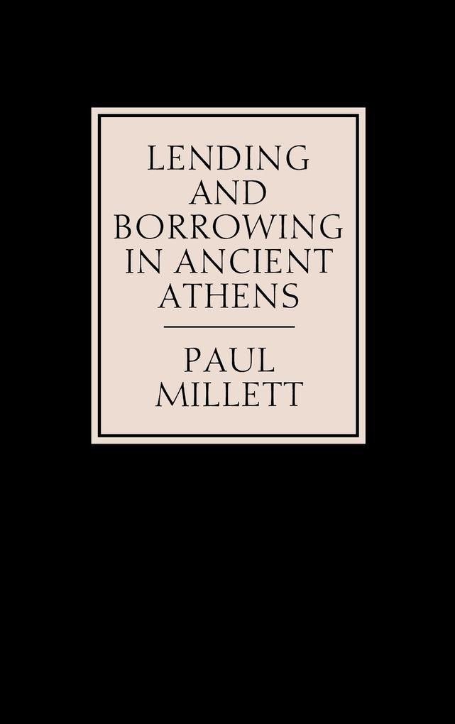 Lending and Borrowing in Ancient Athens als Buch