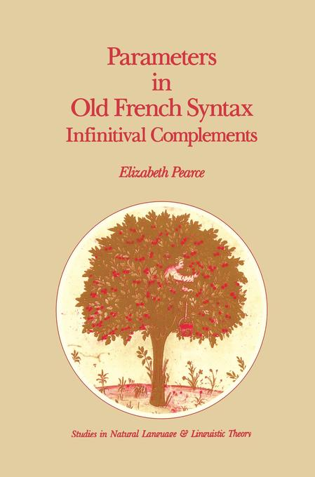 Parameters in Old French Syntax: Infinitival Complements als Buch