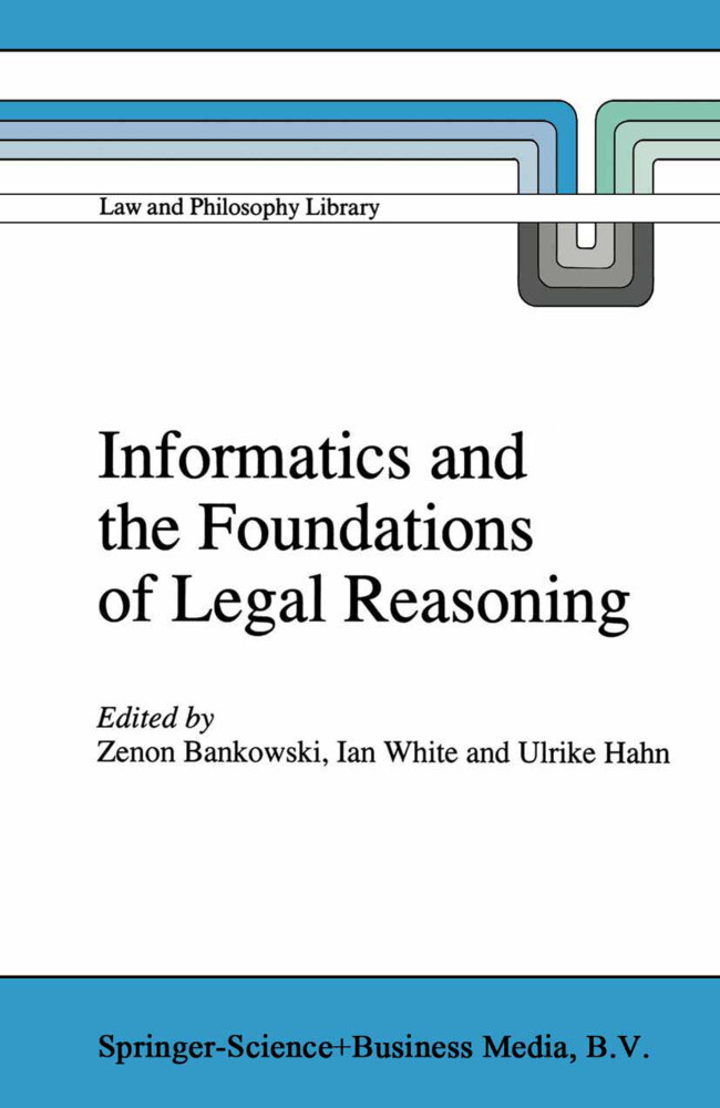 Informatics and the Foundations of Legal Reasoning als Buch