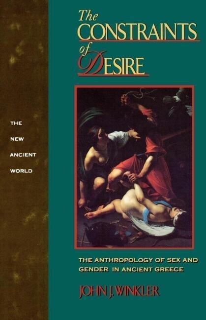 The Constraints of Desire: The Anthropology of Sex and Gender in Ancient Greece als Taschenbuch