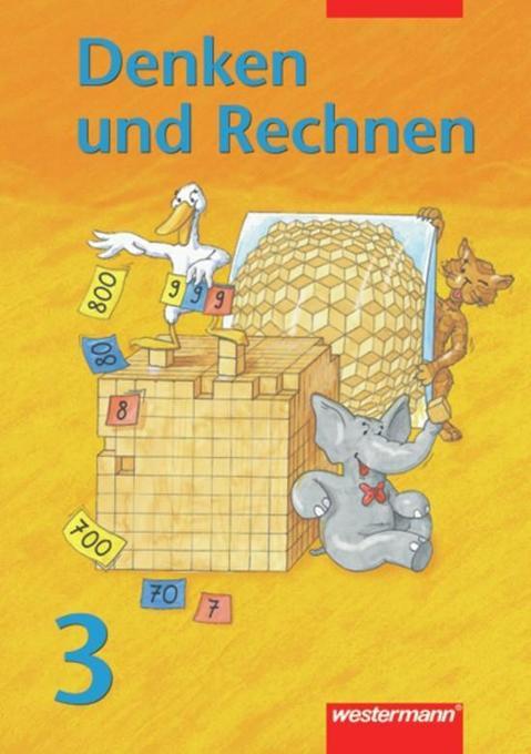 Denken und Rechnen 3 - Schülerbuch / Berlin, Brandenburg, Mecklenburg-Vorpommern, Sachsen-Anhalt, Thüringen als Buch