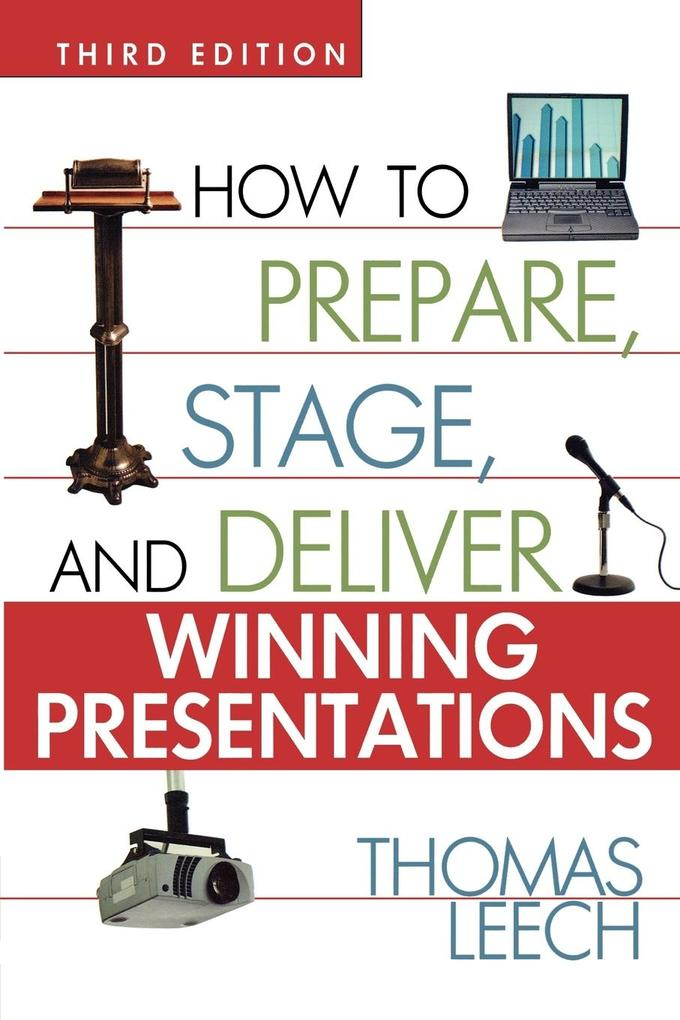 How to Prepare, Stage, and Deliver Winning Presentations als Buch